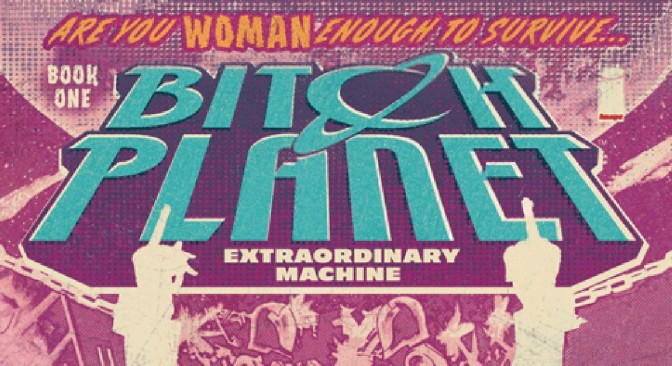 Book Review: Bitch Planet, Volume 1, Extraordinary Machine