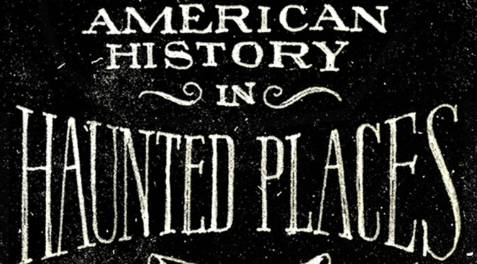 Book Review – Ghostland: An American History in Haunted Places by Colin Dickey