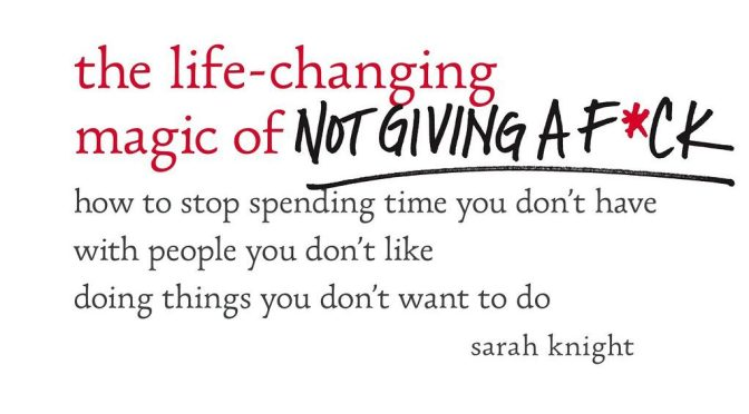 Book Review: The Life-Changing Magic of Not Giving a F*ck by Sarah Knight